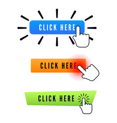 Hand cursor over button with text click here set vector