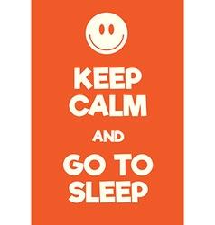 Keep Calm and Go to Sleep poster vector