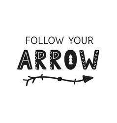 follow your arrow hand written lettering vector image