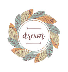 dream lettering feathers frame vector image