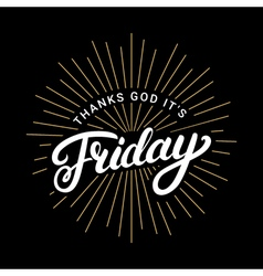Thanks god it is friday hand written lettering vector image
