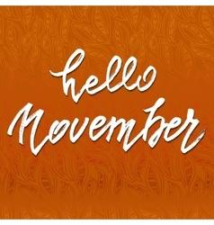 Hello November lettering vector image