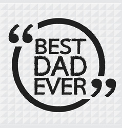 best dad ever vector image