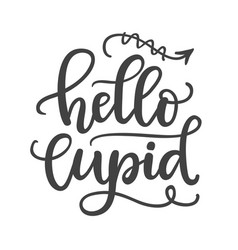 hello cupid hand written lettering vector image