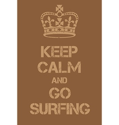 Keep Calm and go surfing poster vector