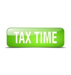 Tax time green square 3d realistic isolated web vector