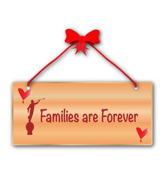 Families are forever sign vector