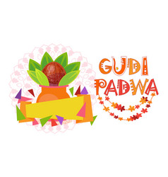 Happy ugadi and gudi padwa hindu new year greeting vector