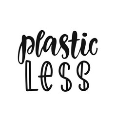 plastic less hand lettering vector image