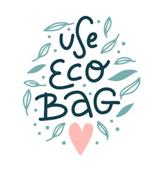 use eco bag print with lettering template vector image