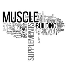 What supplements do i need for muscle growth text vector