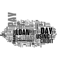 is the use of pay day loans wise text background vector image vector image