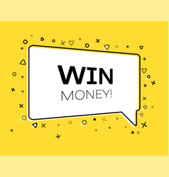 Geometric banner with inscription win money on vector