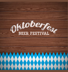 oktoberfest with painted letter on wood texture vector image