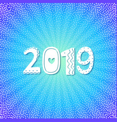 happy blue 2019 new year greeting card vector image