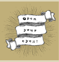 open your eyes inspiration quote vintage vector image