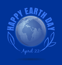 happy earth day april 22 earth day poster with vector image vector image