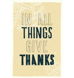 Poster In all things give thanks vector image vector image