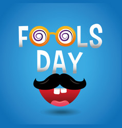 Fools day celebration card mustache and mouth vector