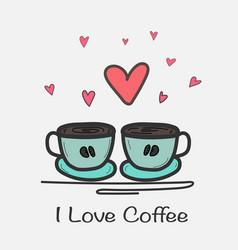 i love coffee hand drawn vector image