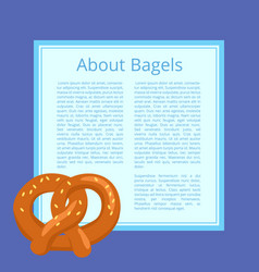 About bagels poster depicting tasty bread product vector