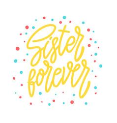 Sister forever lettering phrase for postcard vector
