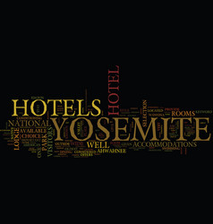 yosemite hotels text background word cloud concept vector image
