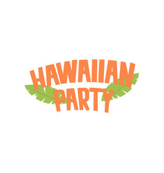 Hawaiian party logo design cartoon vector