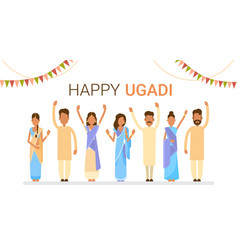 People group celebrate happy ugadi and gudi padwa vector