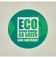 Go Green Eco Recycling vector image vector image
