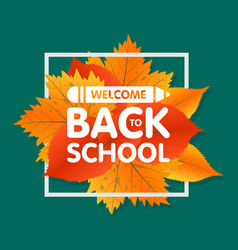 Autumn season welcome back to school painted vector