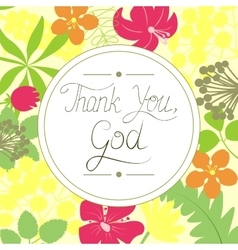 Handwritten Thank You God on floral background vector