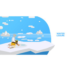 Ice fishing in frozen sea or lake fisherman vector