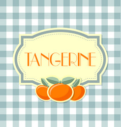 tangerine label in retro style on squared vector image