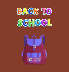full backpack of fabric on back to school poster vector image