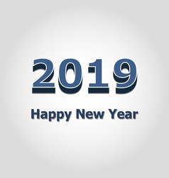 2019 happy new year on gray background vector image