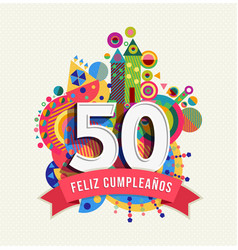 happy birthday 50 year spanish greeting card vector image