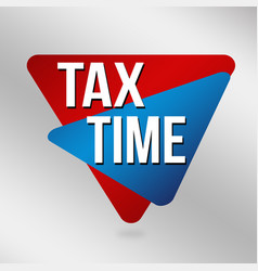 Tax time sign or label vector