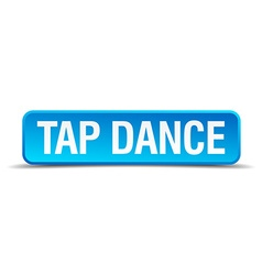 Tap dance blue 3d realistic square isolated button vector