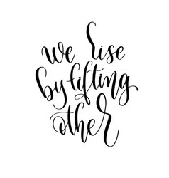 We rise lifting other - hand lettering vector