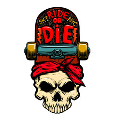 Ride or die skull with skateboard design element vector