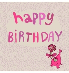 Pink monster with candy happy birthday vector