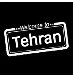 Welcome to tehran city design vector