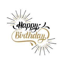 Happy birthday hand lettering for greeting vector