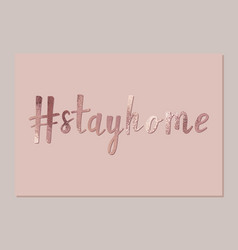 Lets stay home rose gold handwritten lettering vector