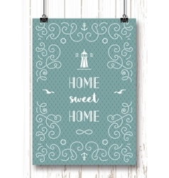 Nautical typography poster Home sweet home Marine vector image