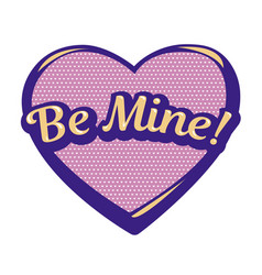 Bright be mine speech bubble vector