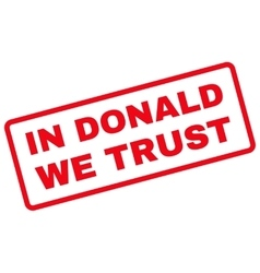In Donald We Trust Rubber Stamp vector