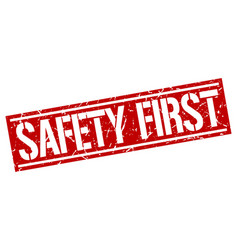 Safety first square grunge stamp vector