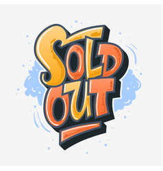 sold out graffiti style artistic custom lettering vector image